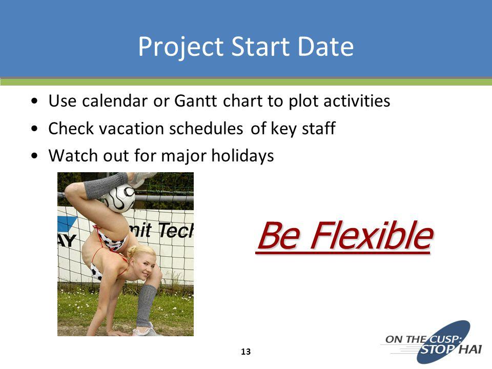 Be Flexible Project Start Date