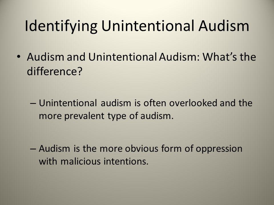 Identifying Unintentional Audism