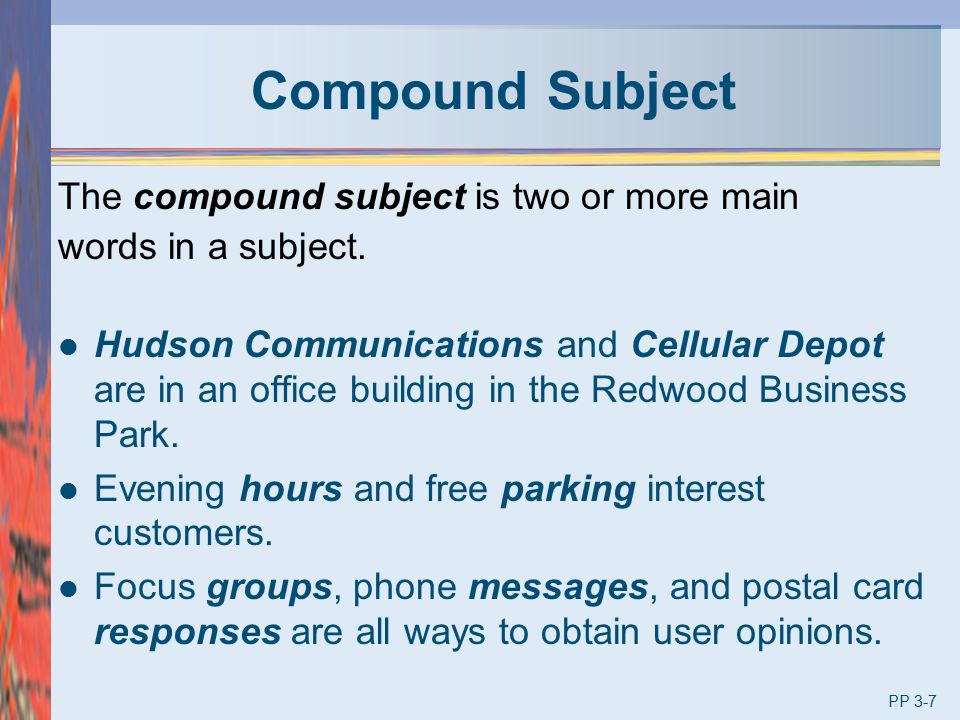 Compound Subject The compound subject is two or more main