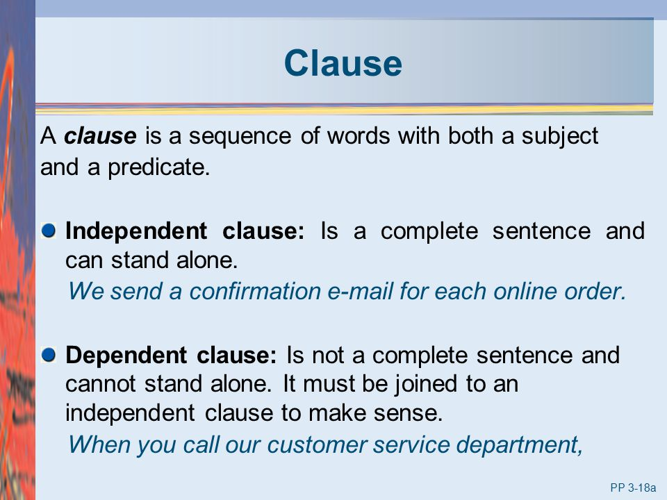 Clause A clause is a sequence of words with both a subject