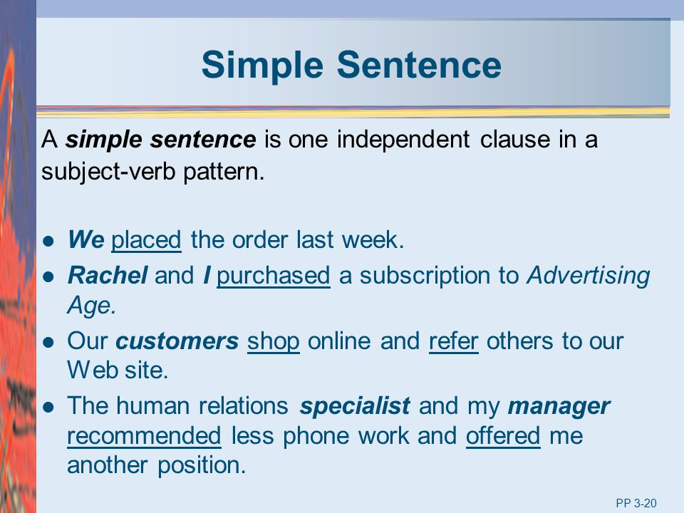 Simple Sentence A simple sentence is one independent clause in a