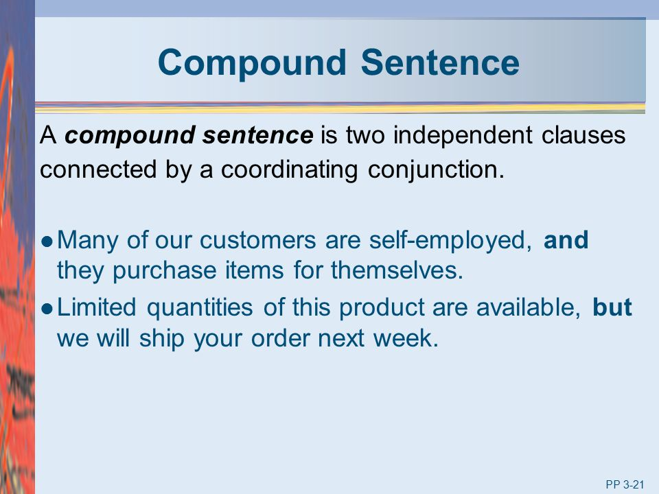 Compound Sentence A compound sentence is two independent clauses