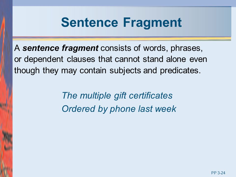 Sentence Fragment The multiple gift certificates