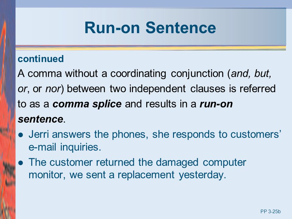 Run-on Sentence A comma without a coordinating conjunction (and, but,
