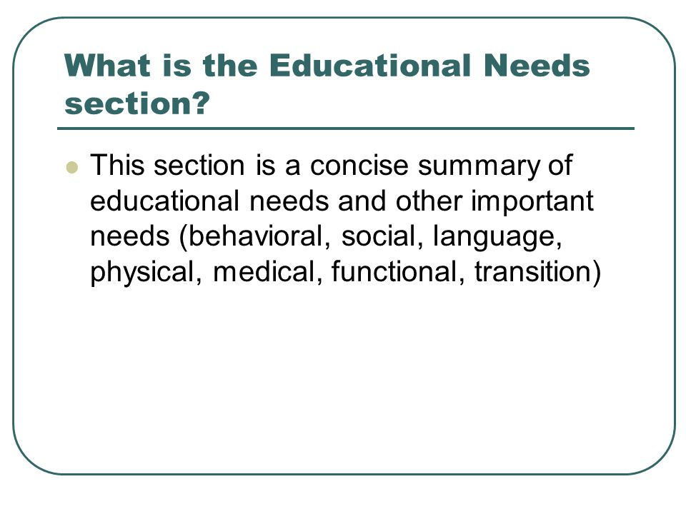What is the Educational Needs section