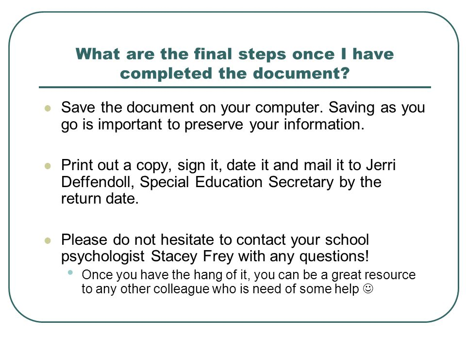 What are the final steps once I have completed the document
