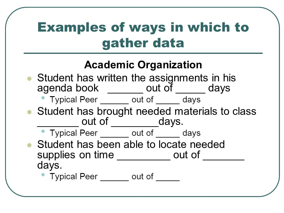 Examples of ways in which to gather data