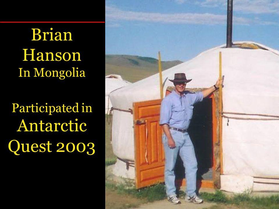 Brian Hanson In Mongolia Participated in Antarctic Quest 2003