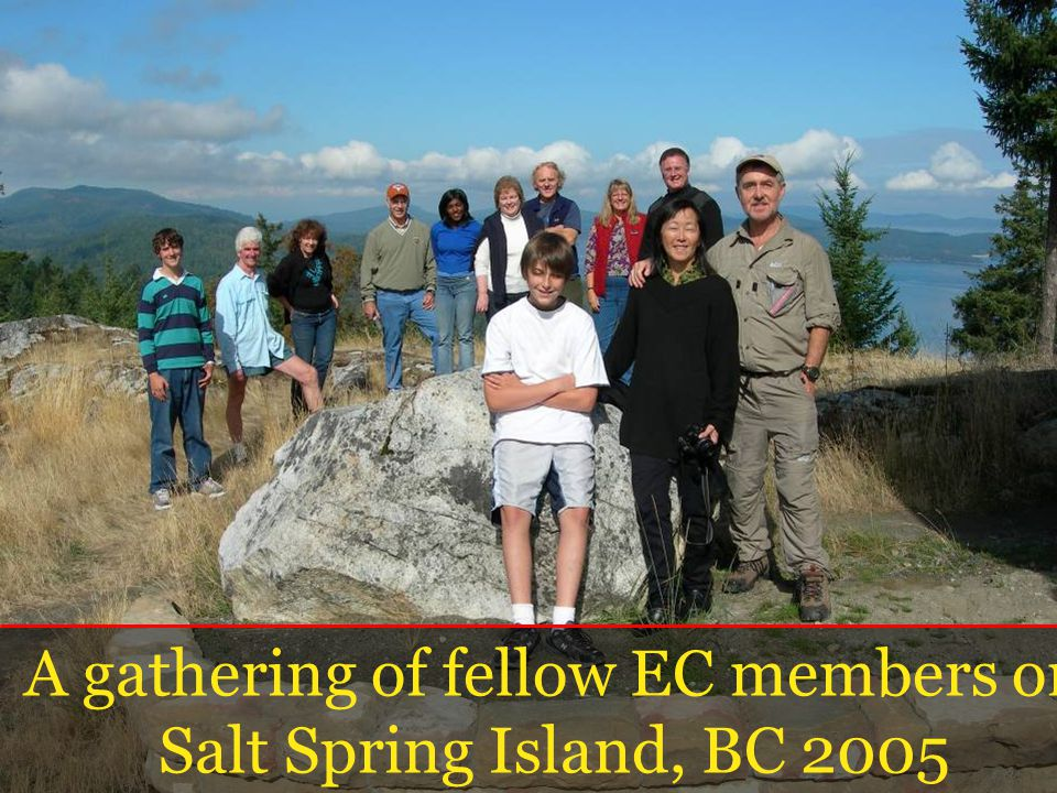 A gathering of fellow EC members on Salt Spring Island, BC 2005