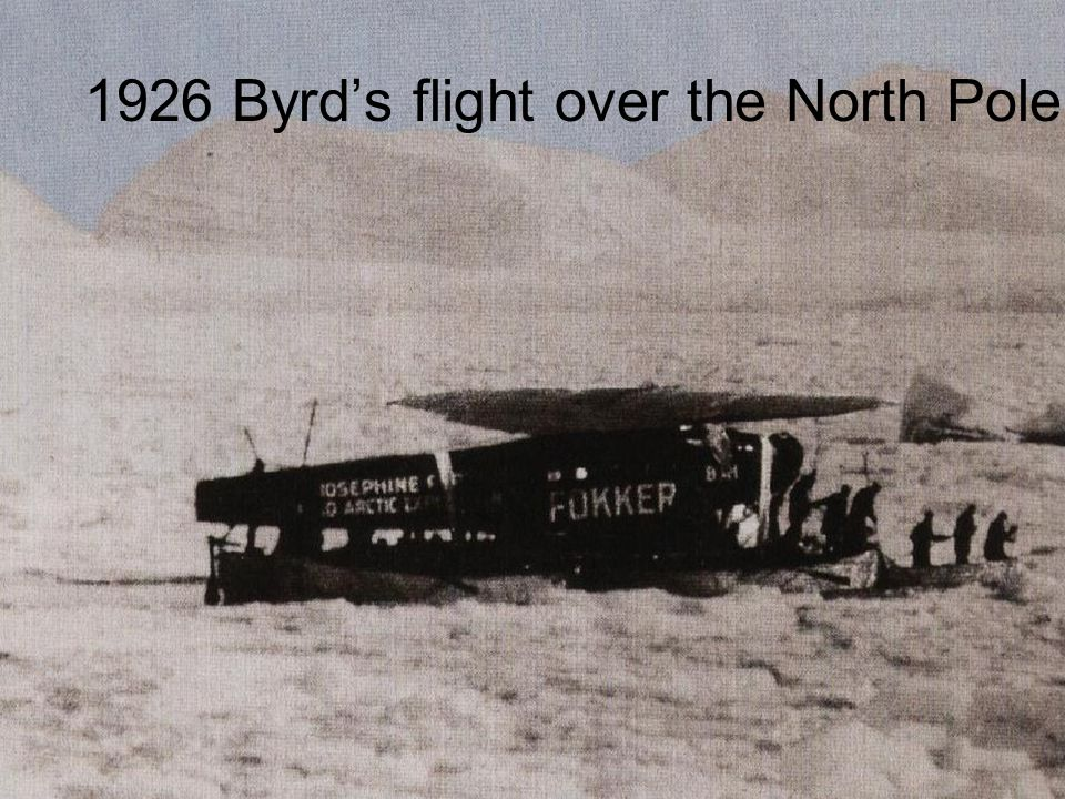 1926 Byrd's flight over the North Pole