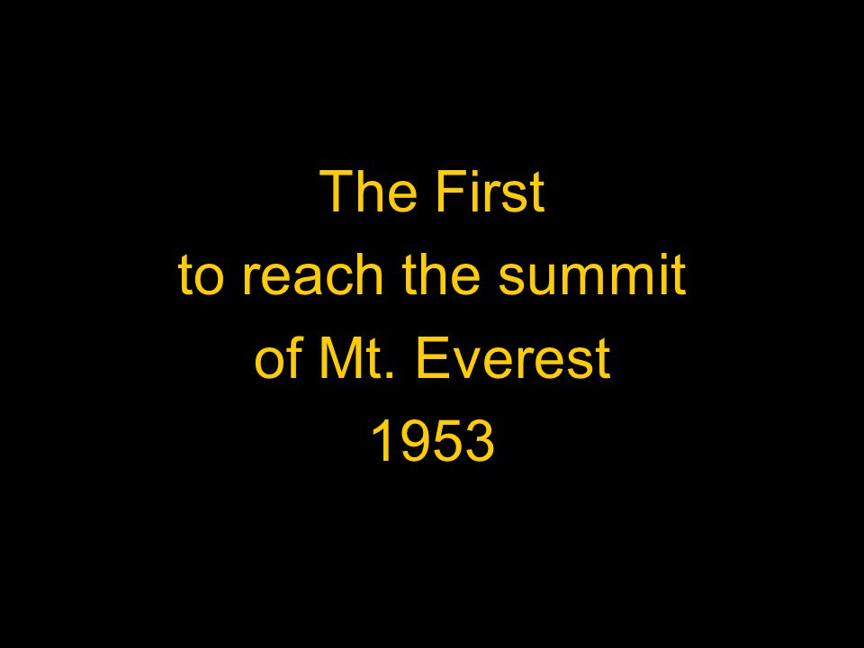 The First to reach the summit of Mt. Everest 1953