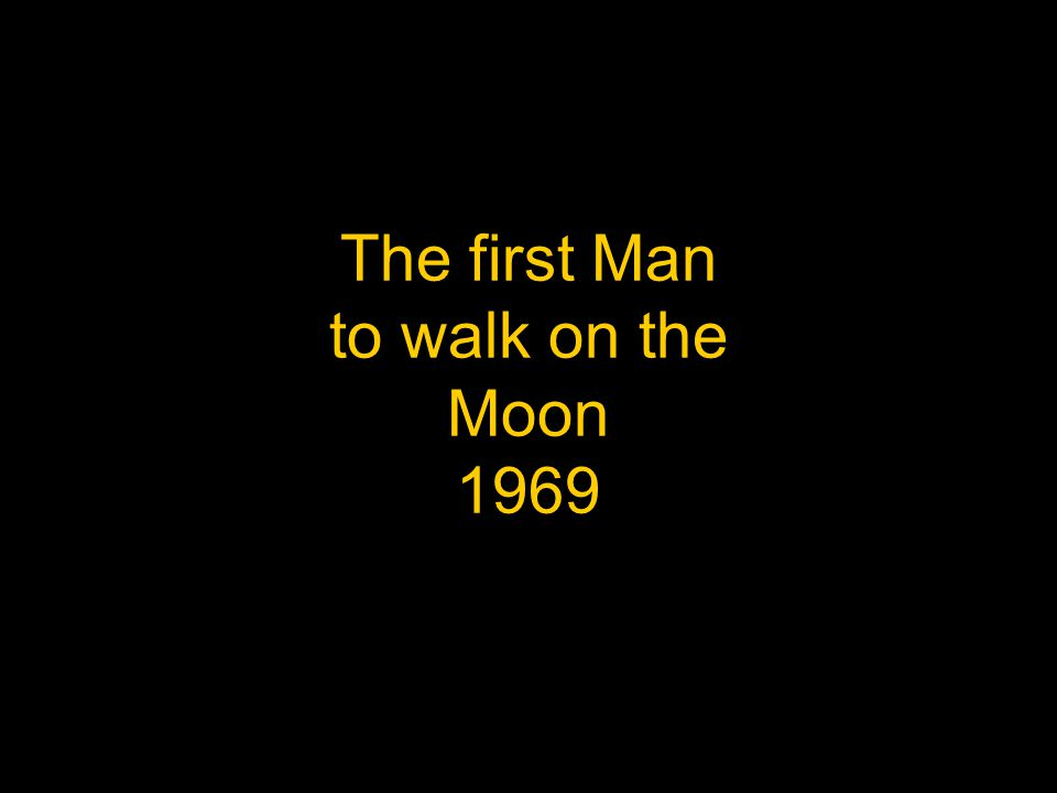 The first Man to walk on the Moon 1969