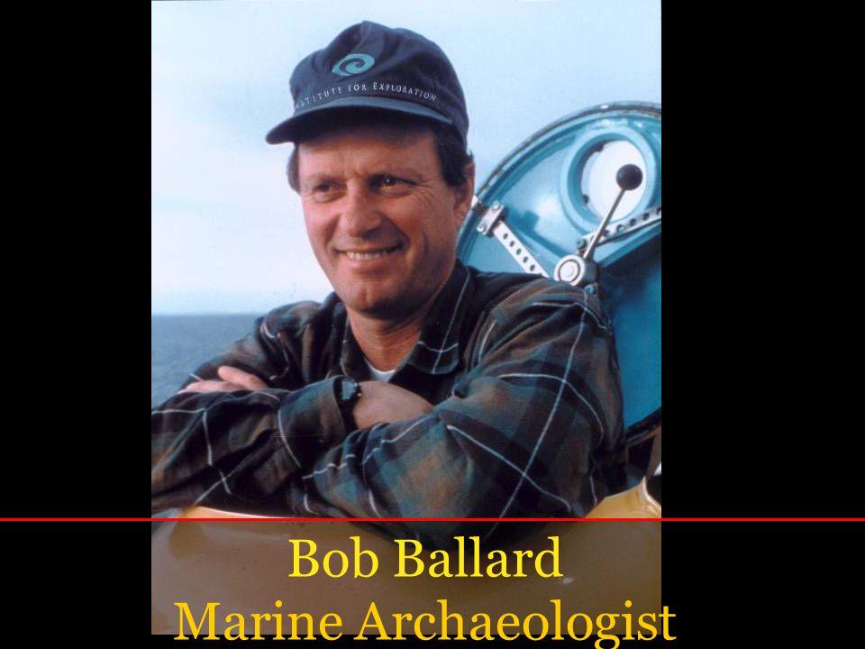 Bob Ballard Marine Archaeologist