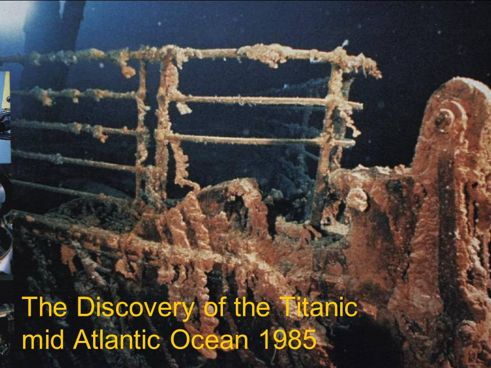 The Discovery of the Titanic mid Atlantic Ocean 1985