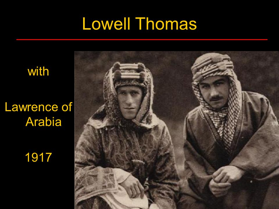 Lowell Thomas with Lawrence of Arabia 1917