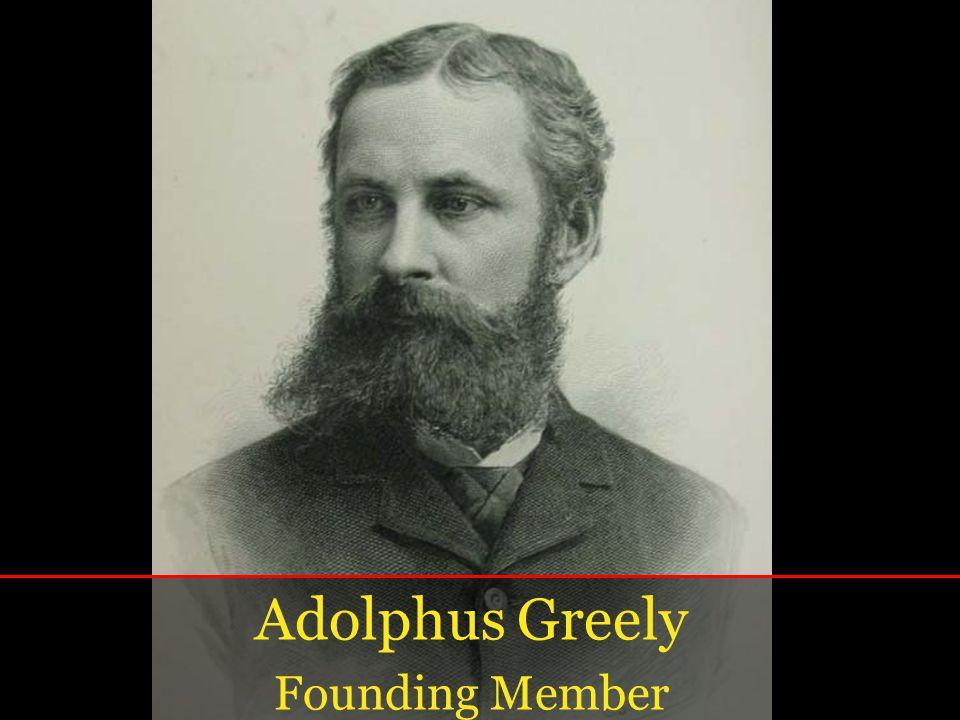 Adolphus Greely Founding Member