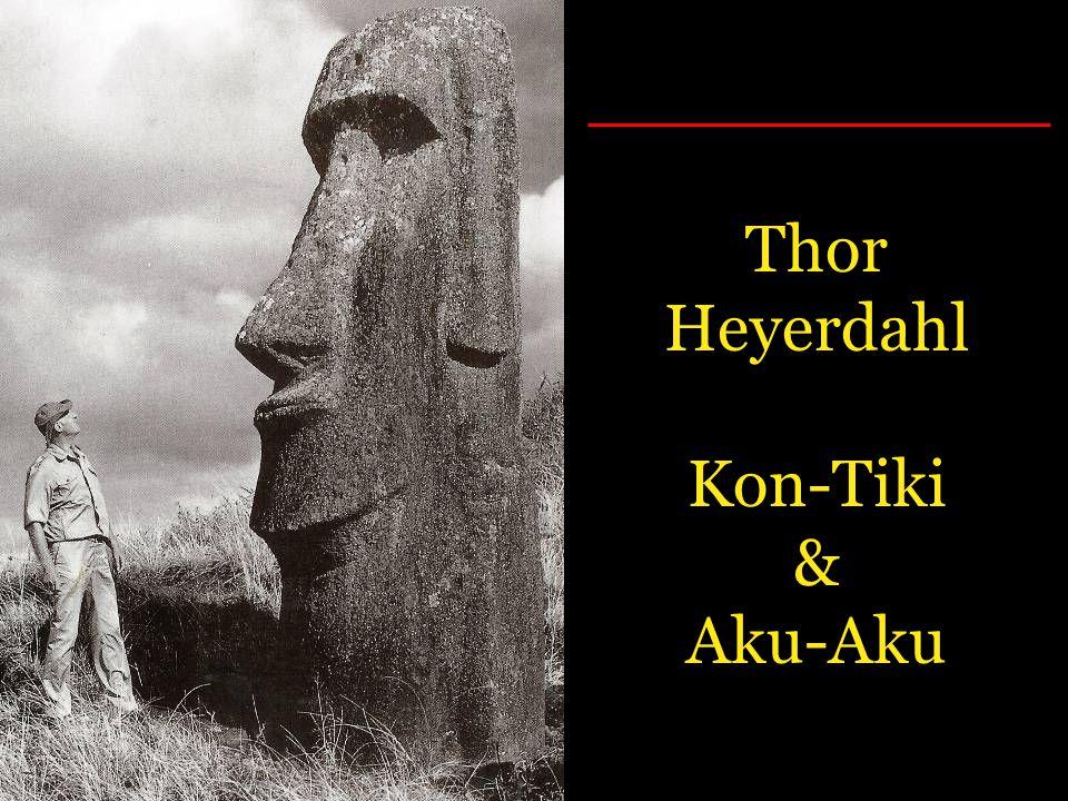 Thor Heyerdahl Kon-Tiki & Aku-Aku
