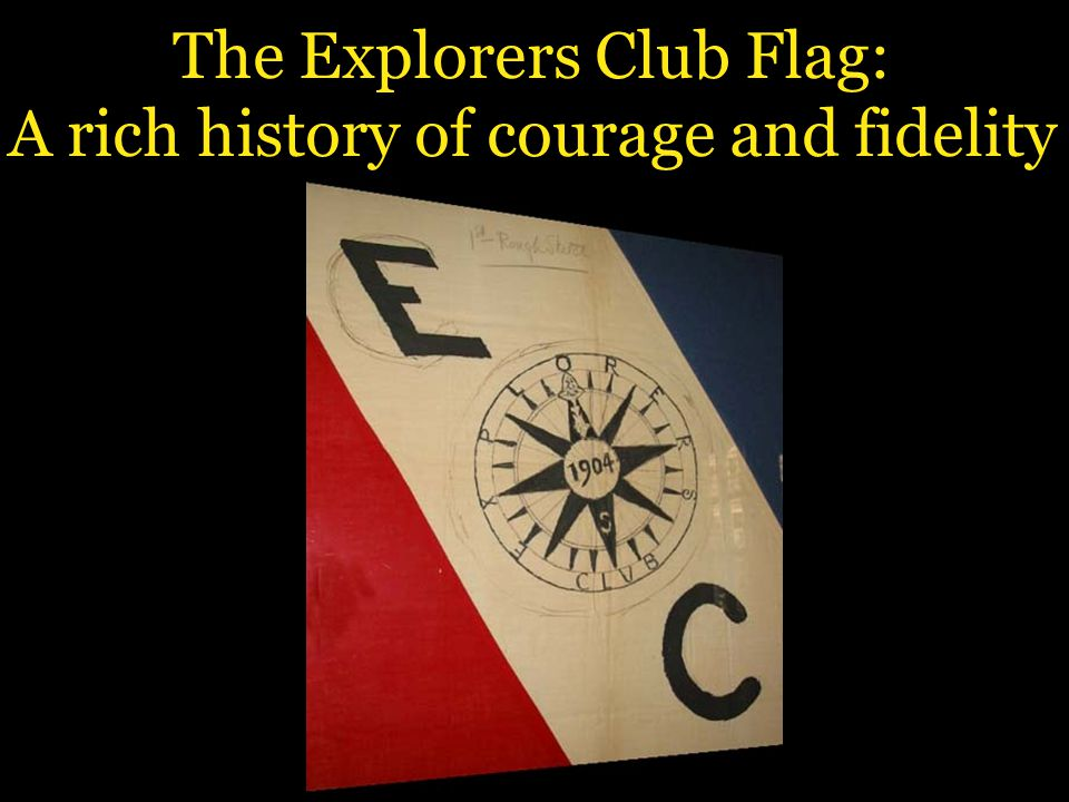 The Explorers Club Flag: A rich history of courage and fidelity