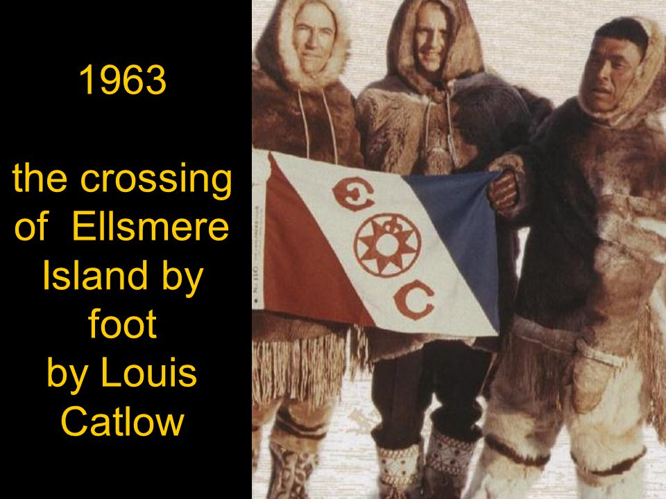 1963 the crossing of Ellsmere Island by foot by Louis Catlow