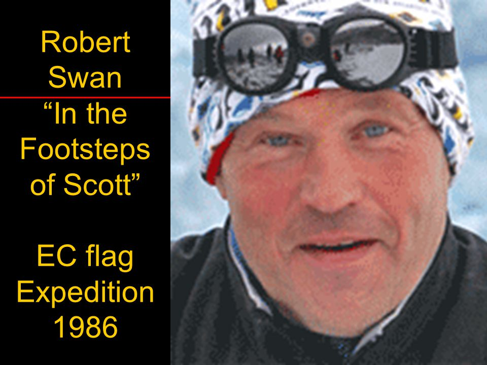 Robert Swan In the Footsteps of Scott EC flag Expedition 1986