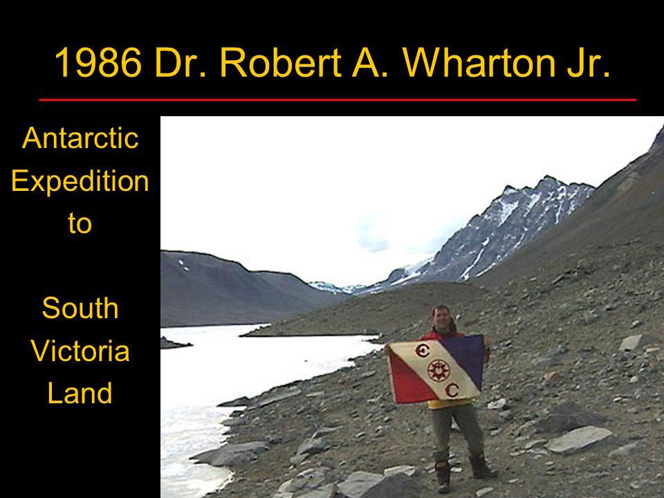 1986 Dr. Robert A. Wharton Jr. Antarctic Expedition to South Victoria