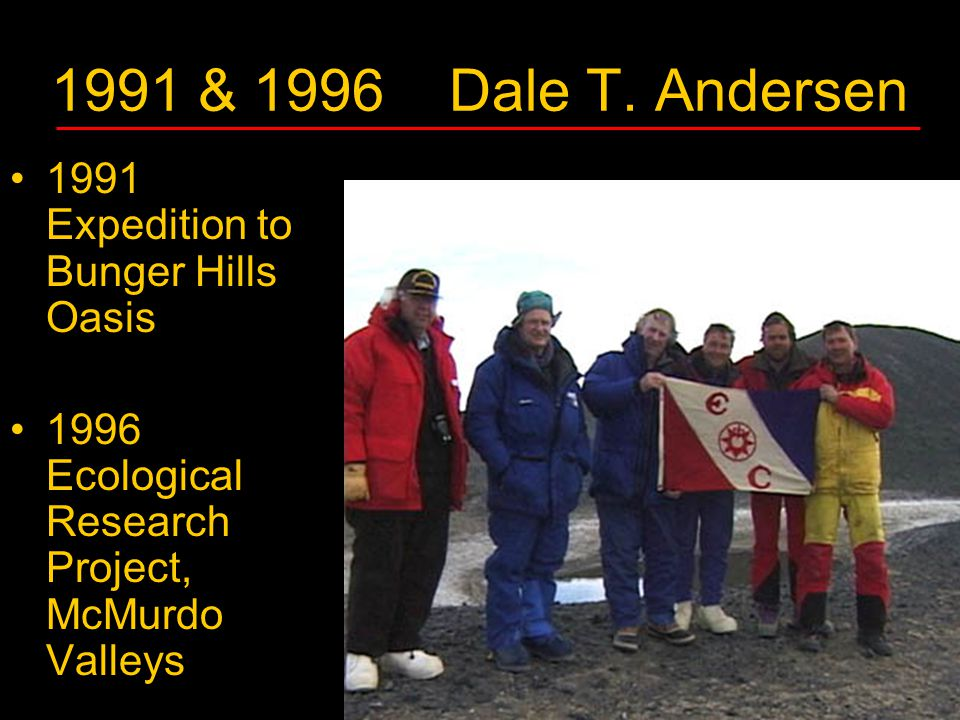 1991 & 1996 Dale T. Andersen 1991 Expedition to Bunger Hills Oasis