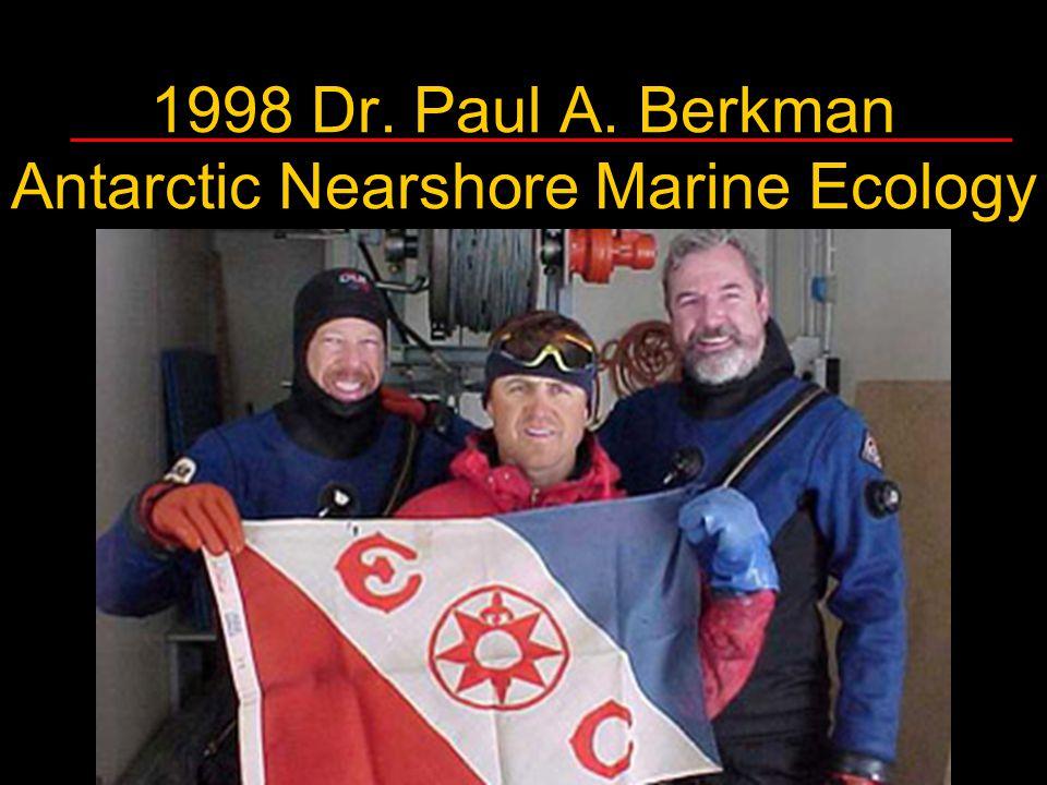 1998 Dr. Paul A. Berkman Antarctic Nearshore Marine Ecology