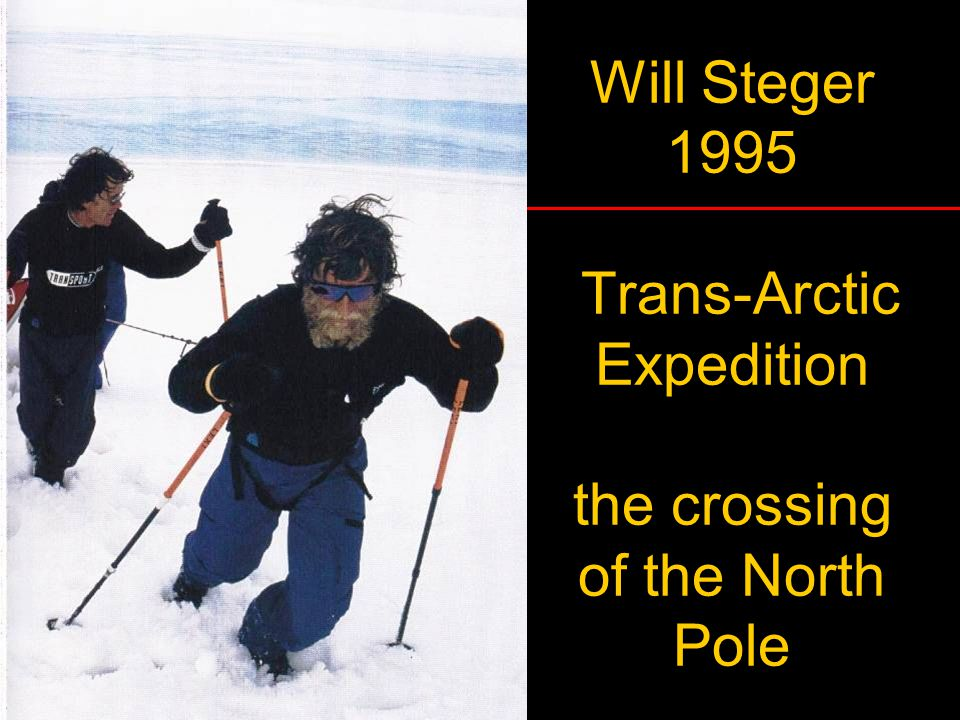 Will Steger 1995 Trans-Arctic Expedition the crossing of the North Pole