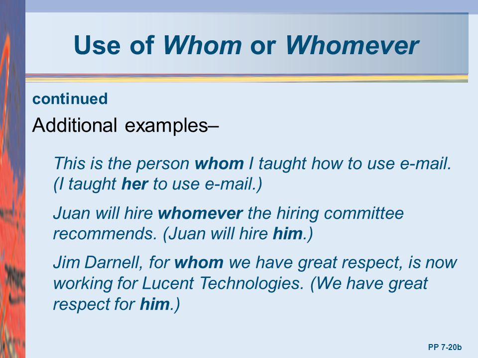 Use of Whom or Whomever Additional examples–