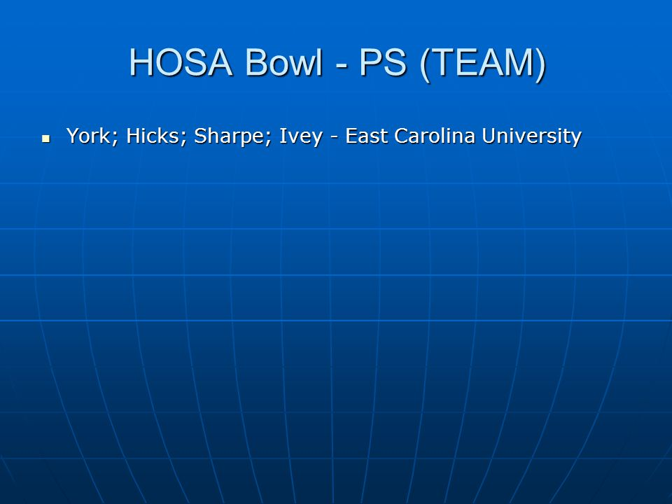 HOSA Bowl - PS (TEAM) York; Hicks; Sharpe; Ivey - East Carolina University