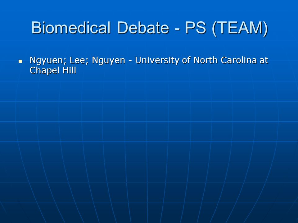Biomedical Debate - PS (TEAM)