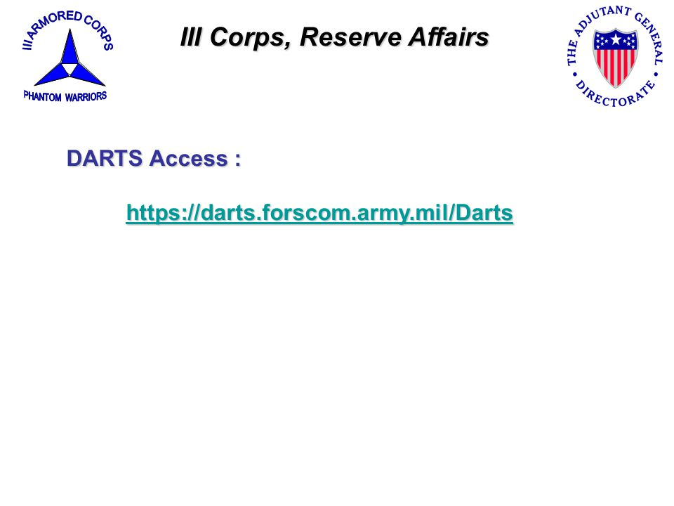 III Corps, Reserve Affairs https://darts.forscom.army.mil/Darts