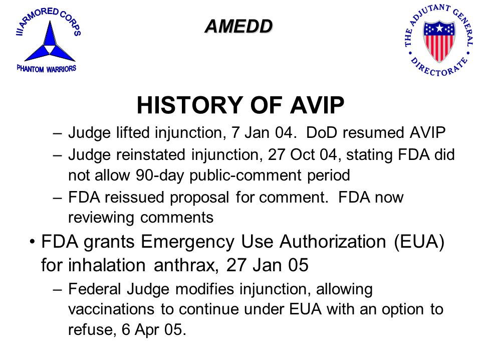 III ARMORED CORPS PHANTOM WARRIORS. AMEDD. HISTORY OF AVIP. Judge lifted injunction, 7 Jan 04. DoD resumed AVIP.