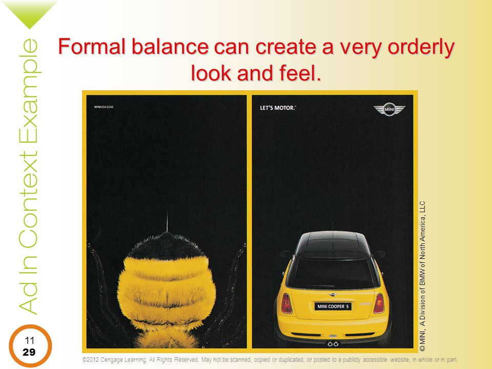 Formal balance can create a very orderly look and feel.