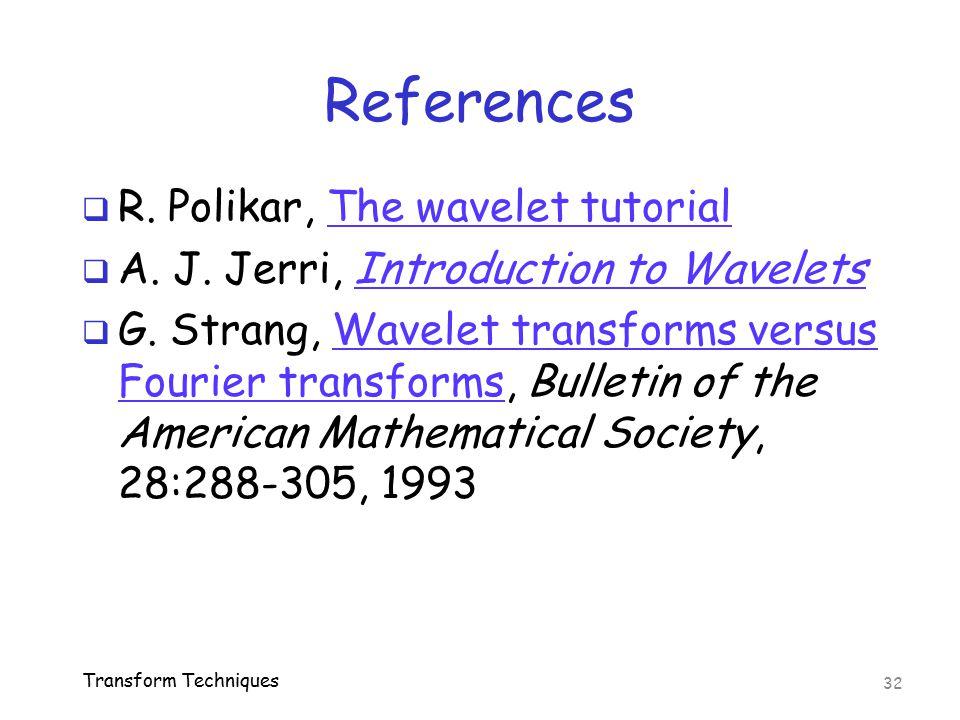 References R. Polikar, The wavelet tutorial