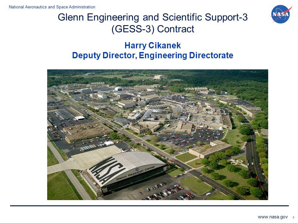 Glenn Engineering and Scientific Support-3 (GESS-3) Contract Harry Cikanek Deputy Director, Engineering Directorate