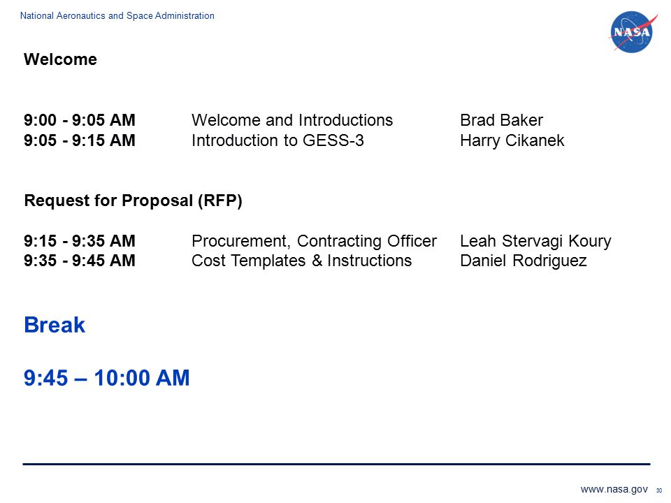 Welcome 9:00 - 9:05 AM Welcome and Introductions Brad Baker. 9:05 - 9:15 AM Introduction to GESS-3 Harry Cikanek.