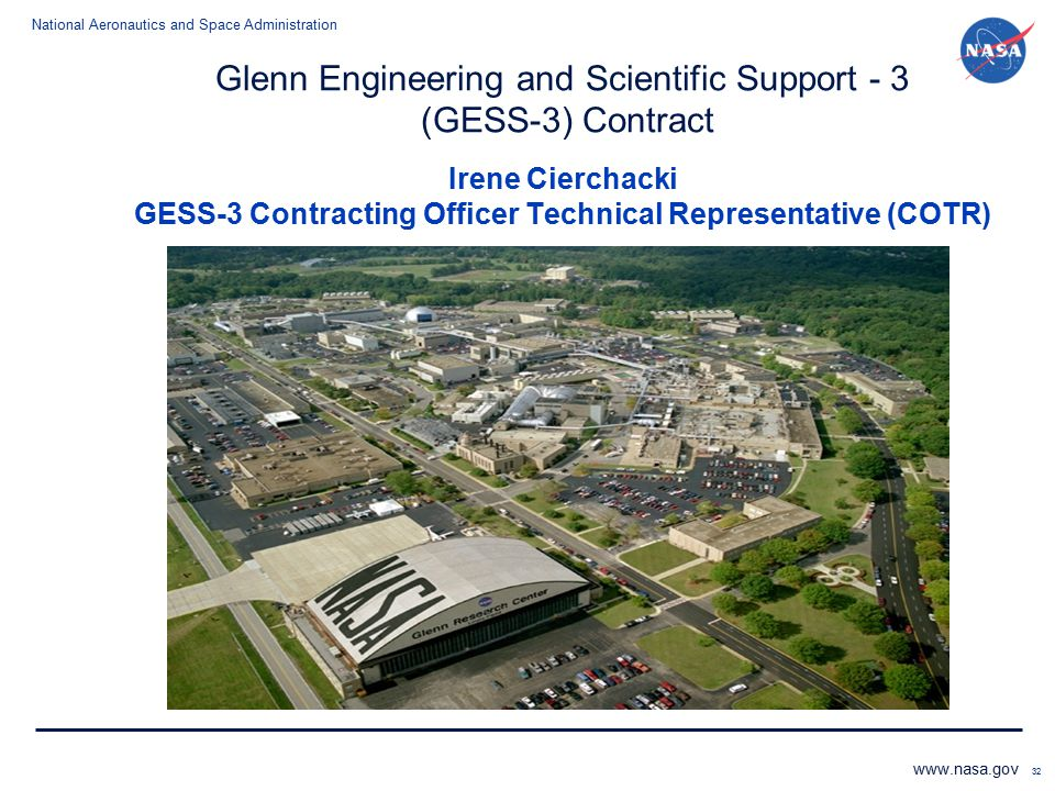 Glenn Engineering and Scientific Support - 3 (GESS-3) Contract Irene Cierchacki GESS-3 Contracting Officer Technical Representative (COTR)