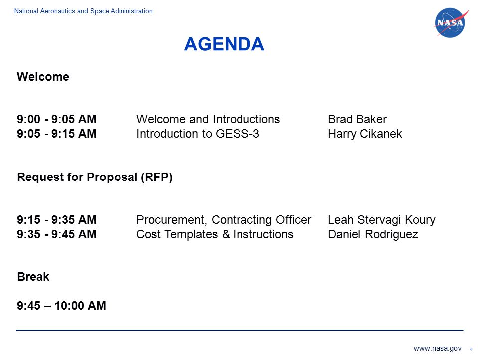 AGENDA Welcome. 9:00 - 9:05 AM Welcome and Introductions Brad Baker. 9:05 - 9:15 AM Introduction to GESS-3 Harry Cikanek.