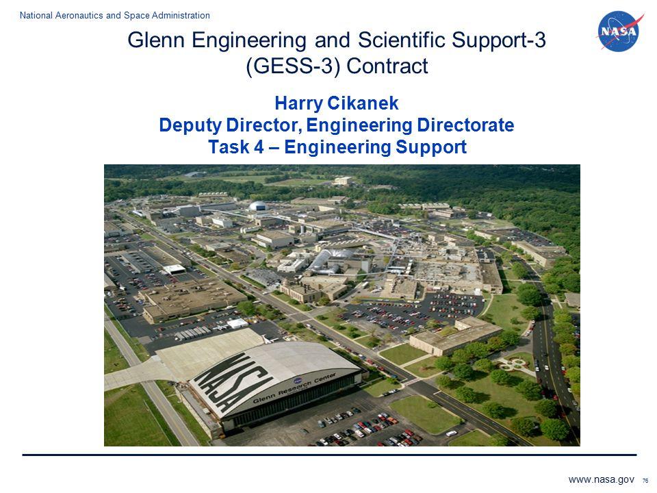 Glenn Engineering and Scientific Support-3 (GESS-3) Contract Harry Cikanek Deputy Director, Engineering Directorate Task 4 – Engineering Support