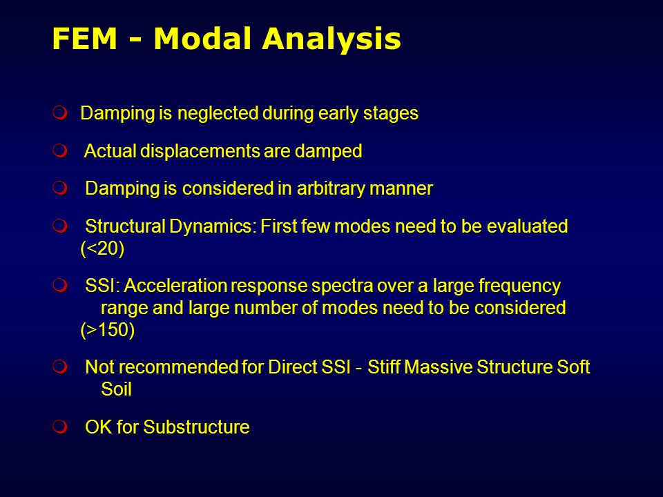 FEM - Modal Analysis Damping is neglected during early stages