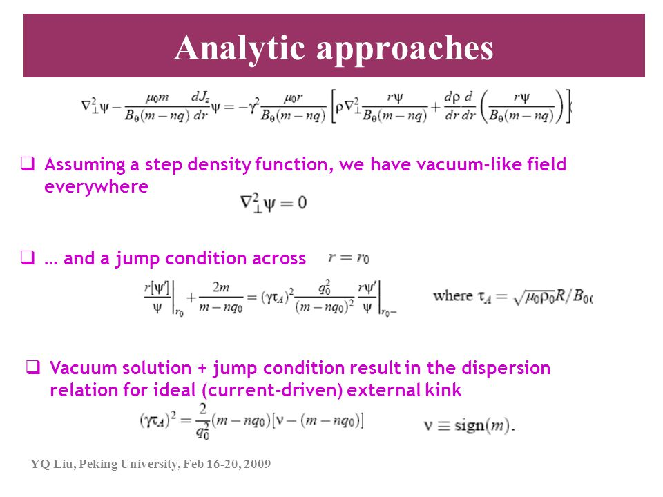 Analytic approaches Assuming a step density function, we have vacuum-like field everywhere. … and a jump condition across.