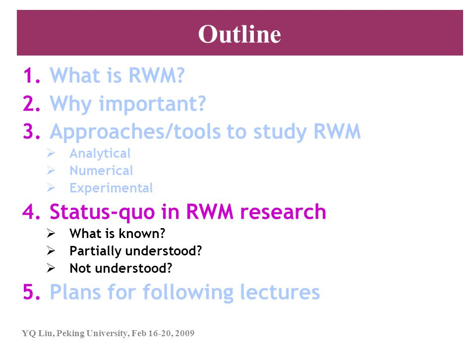 Outline What is RWM Why important Approaches/tools to study RWM