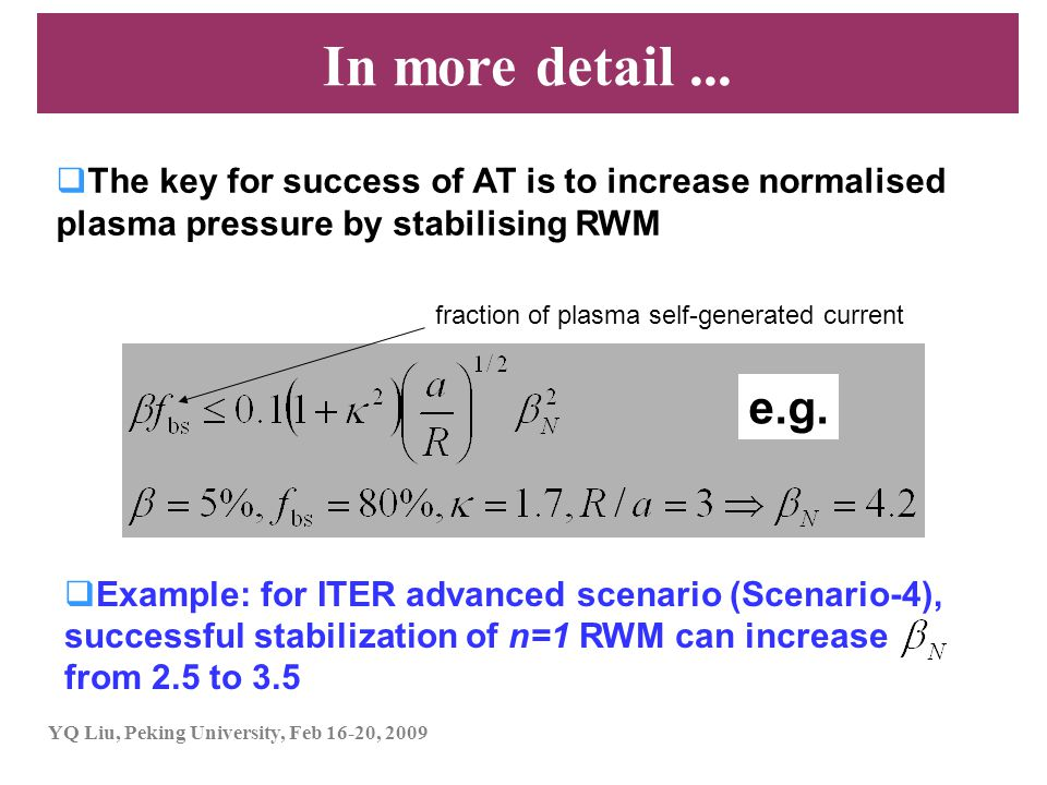 In more detail ... The key for success of AT is to increase normalised plasma pressure by stabilising RWM.