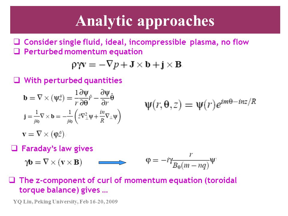 Analytic approaches Consider single fluid, ideal, incompressible plasma, no flow. Perturbed momentum equation.