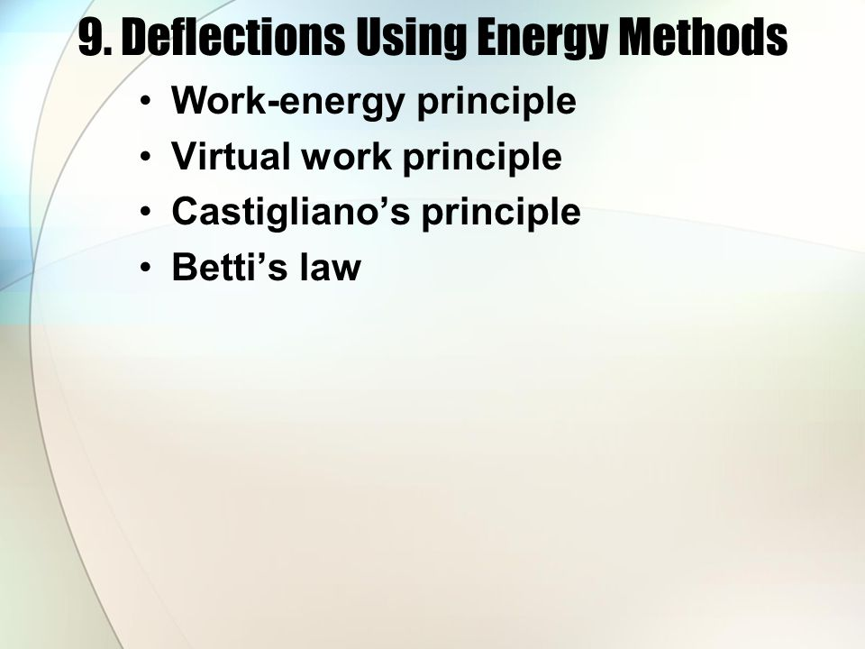 9. Deflections Using Energy Methods