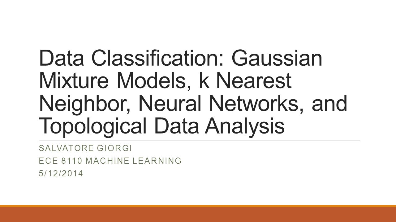 Salvatore giorgi Ece 8110 machine learning 5/12/2014