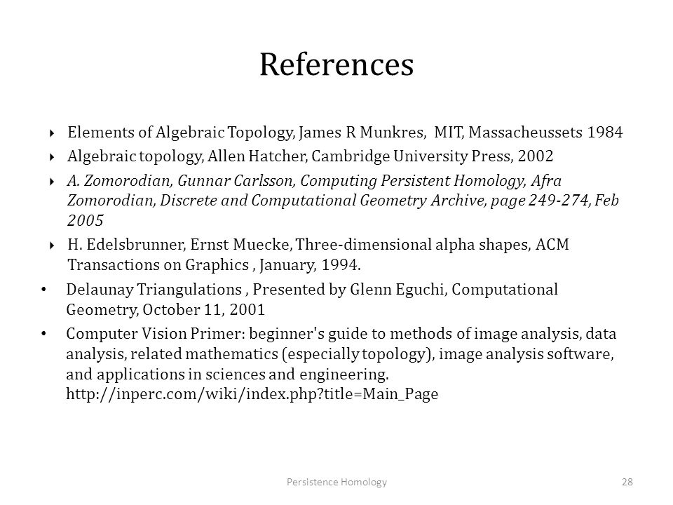 References Elements of Algebraic Topology, James R Munkres, MIT, Massacheussets 1984.