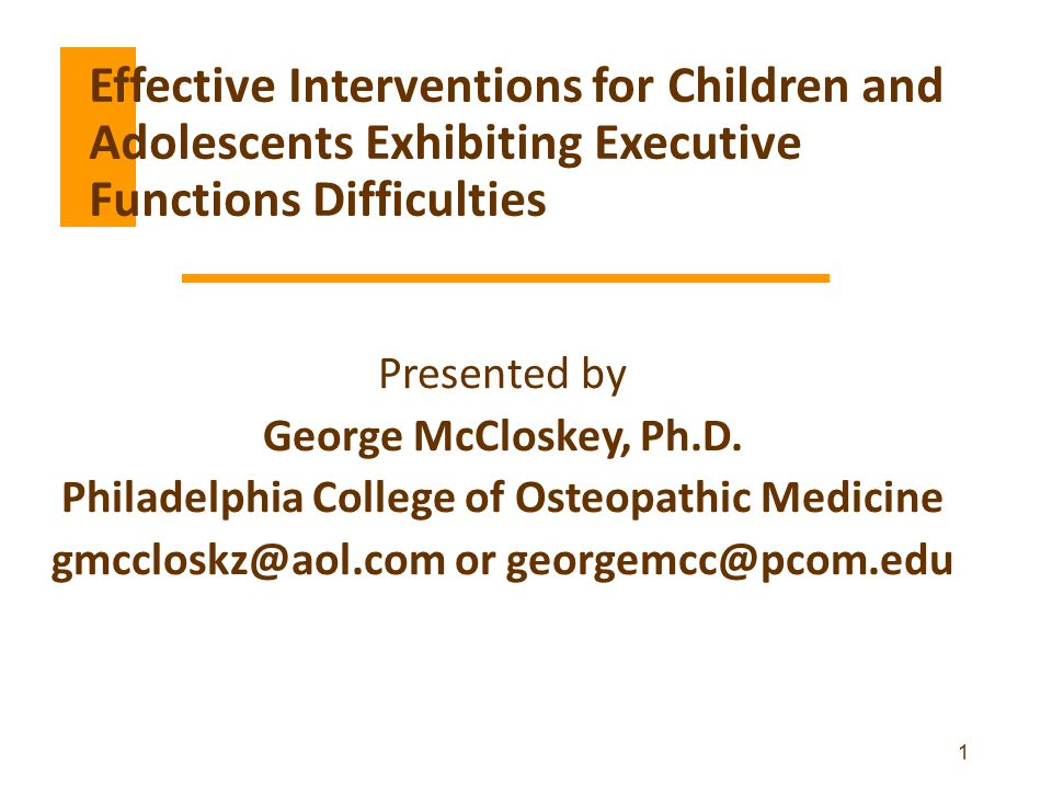 Executive Functions Effective Interventions for Children and Adolescents Exhibiting Executive Functions Difficulties.