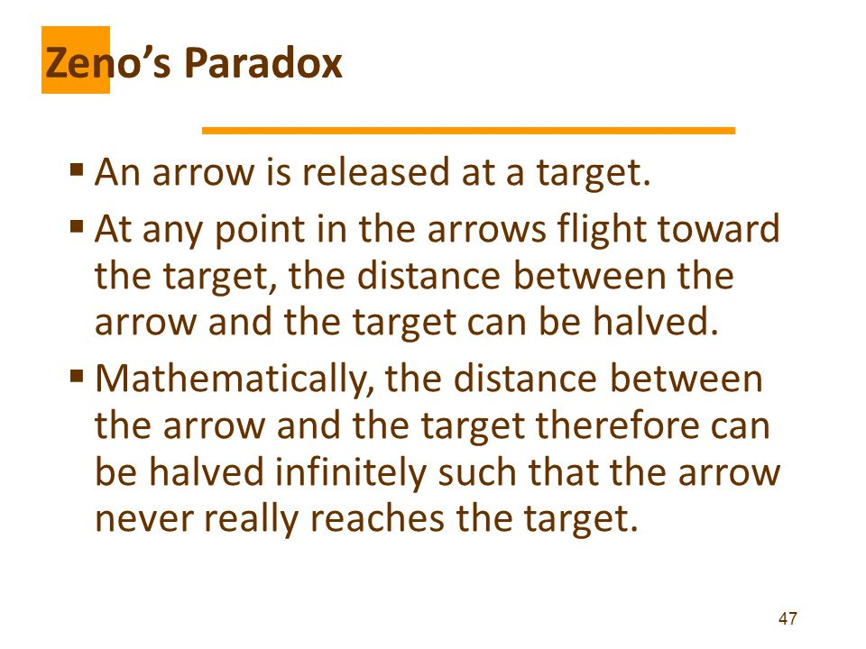 Zeno's Paradox An arrow is released at a target.
